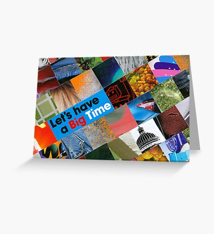 Lets have a big time Greeting Card