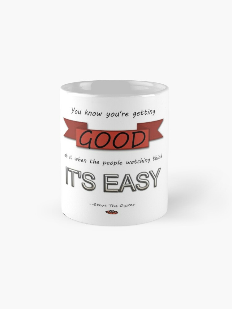 Alternate view of Famous quote from Steve The Oyster Mug