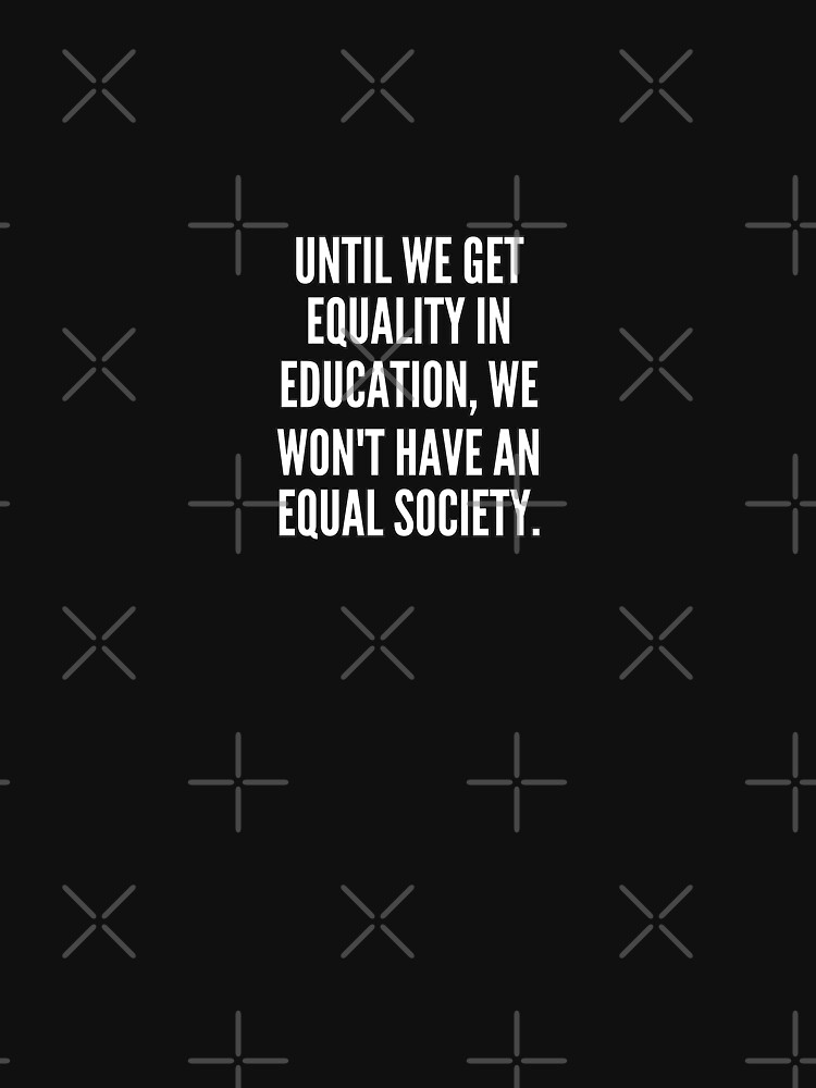 Until we get equality in education we won t have an equal society de dkelemen