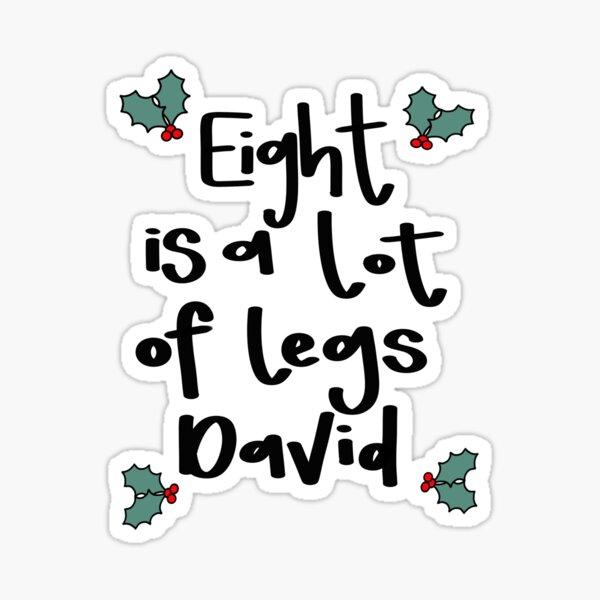 Eight is a lot of legs David Sticker