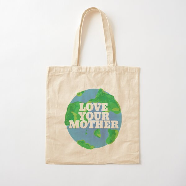 Love your MOTHER earth day Cotton Tote Bag