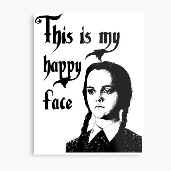 Wednesday Addams - This Is My Happy Face Metal Print