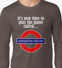 It's now time to play the game called Mornington Crescent! - light text Long Sleeve T-Shirt