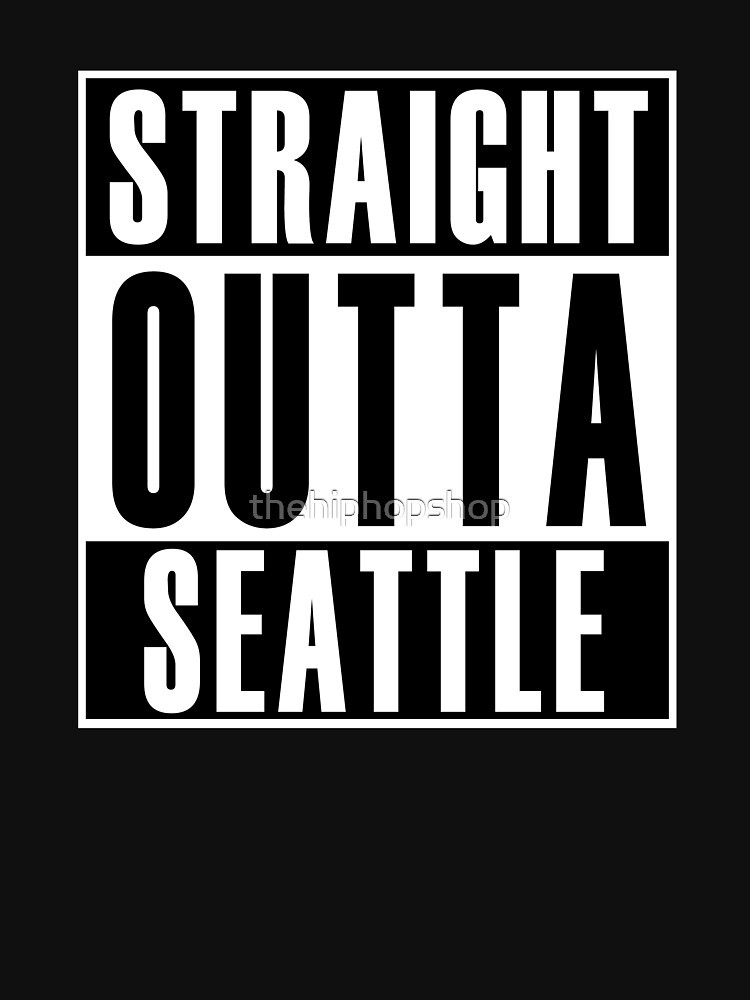Straight Outta Seattle by thehiphopshop