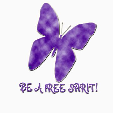 Be a Free Spirit Tee by ursula4509