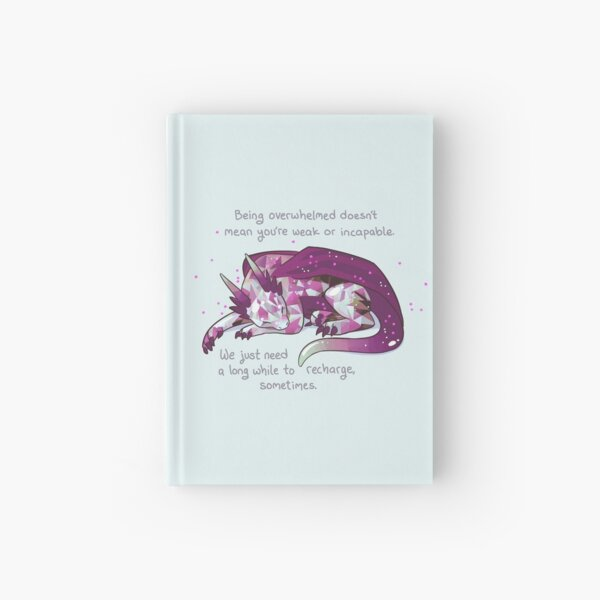 """""""Being overwhelmed doesn't mean you're weak or incapable"""" Gemstone Dragon Hardcover Journal"""