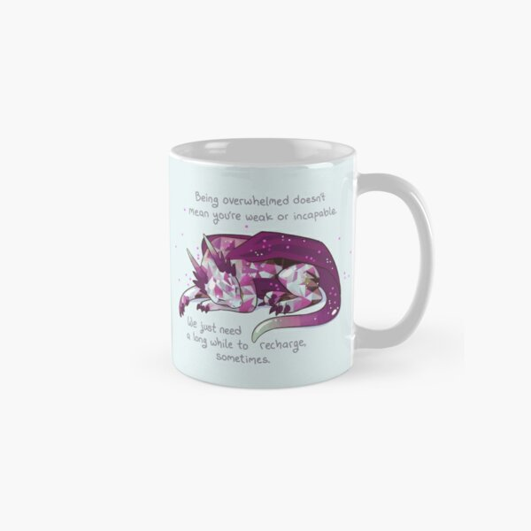 """""""Being overwhelmed doesn't mean you're weak or incapable"""" Gemstone Dragon Classic Mug"""
