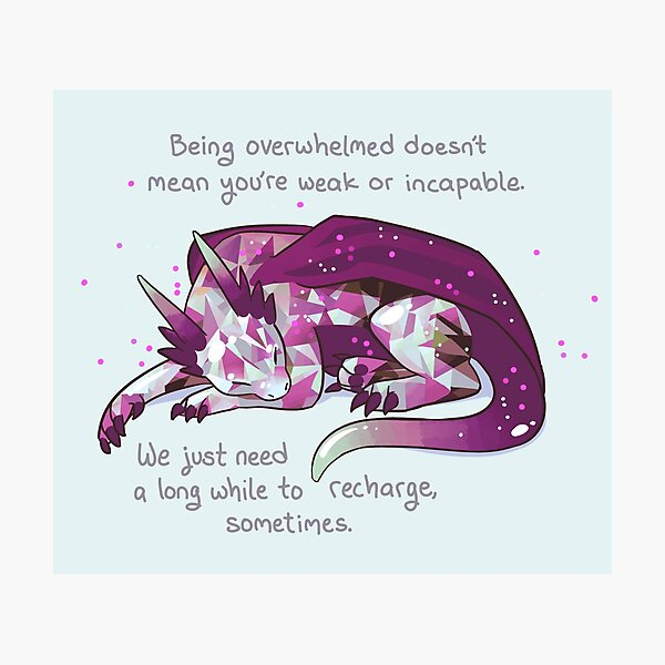 """""""Being overwhelmed doesn't mean you're weak or incapable"""" Gemstone Dragon Photographic Print"""