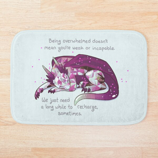 """Being overwhelmed doesn't mean you're weak or incapable"" Gemstone Dragon Bath Mat"