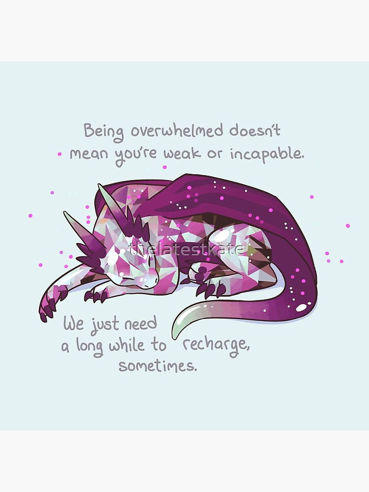 """""""Being overwhelmed doesn't mean you're weak or incapable"""" Gemstone Dragon by thelatestkate"""