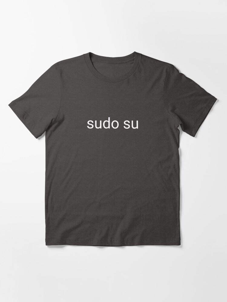 Alternate view of sudo su command Essential T-Shirt