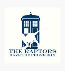 The raptors have the phone box 2 Art Print