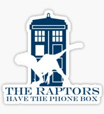 The raptors have the phone box 2 Sticker