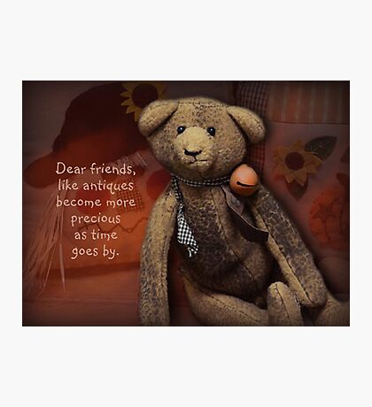 dear friends are like antiques Photographic Print