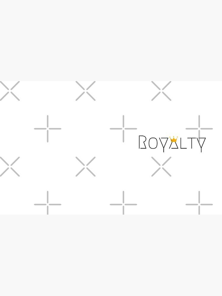 Royalty by QueenlyMe