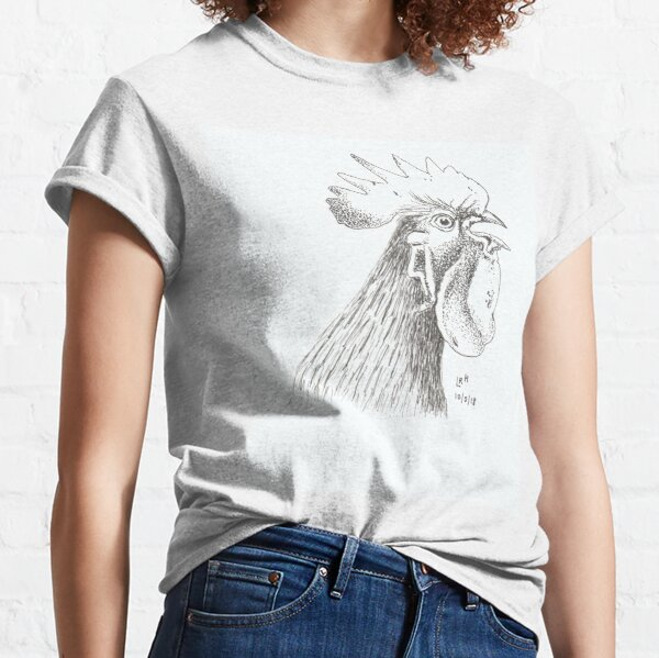 The Chicken, The Rooster, The Handsome Fellow Classic T-Shirt