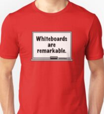 Whiteboards Are Remarkable Unisex T-Shirt