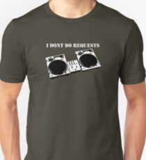 No Requests 2 Unisex T-Shirt