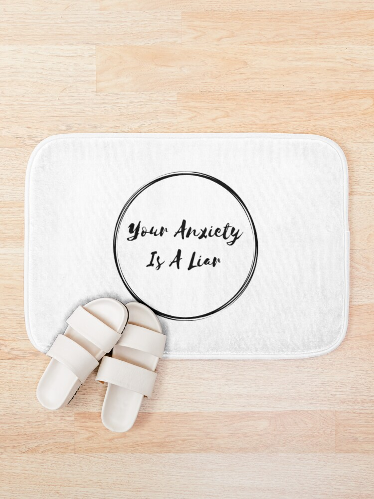 Alternate view of Your Anxiety Is A Liar Bath Mat