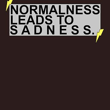 """Normalness Leads to Sadness"" AmazingPhil quote tee by ellieellieo"