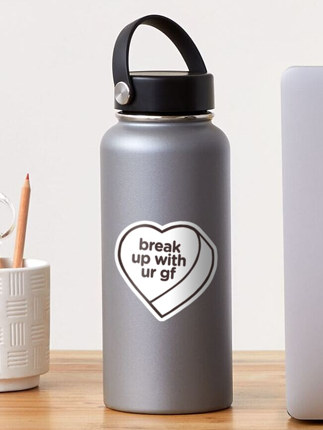 """break up with your gf collection"""" Sticker by lorenzo03 