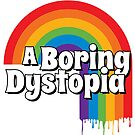 A Boring Dystopia by HereticTees