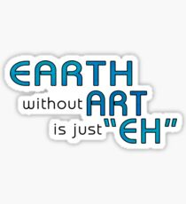 Earth without Art Sticker