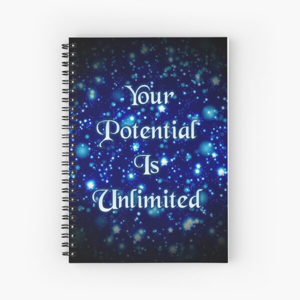 Your Potential Is Unlimited  Spiral Notebook