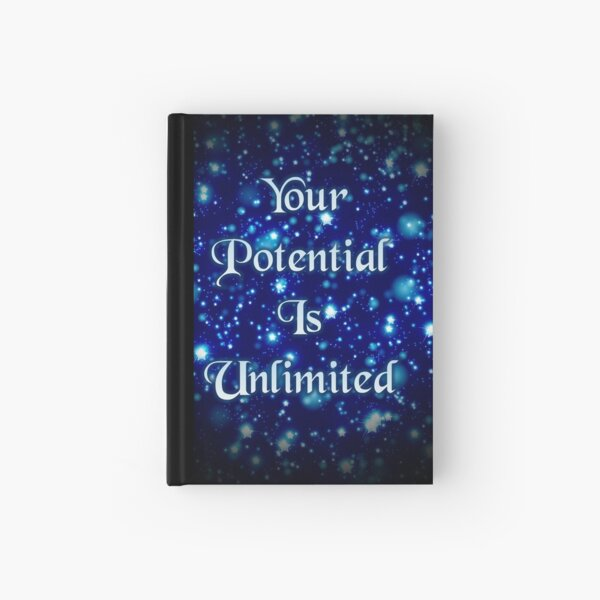 Your Potential Is Unlimited  Hardcover Journal