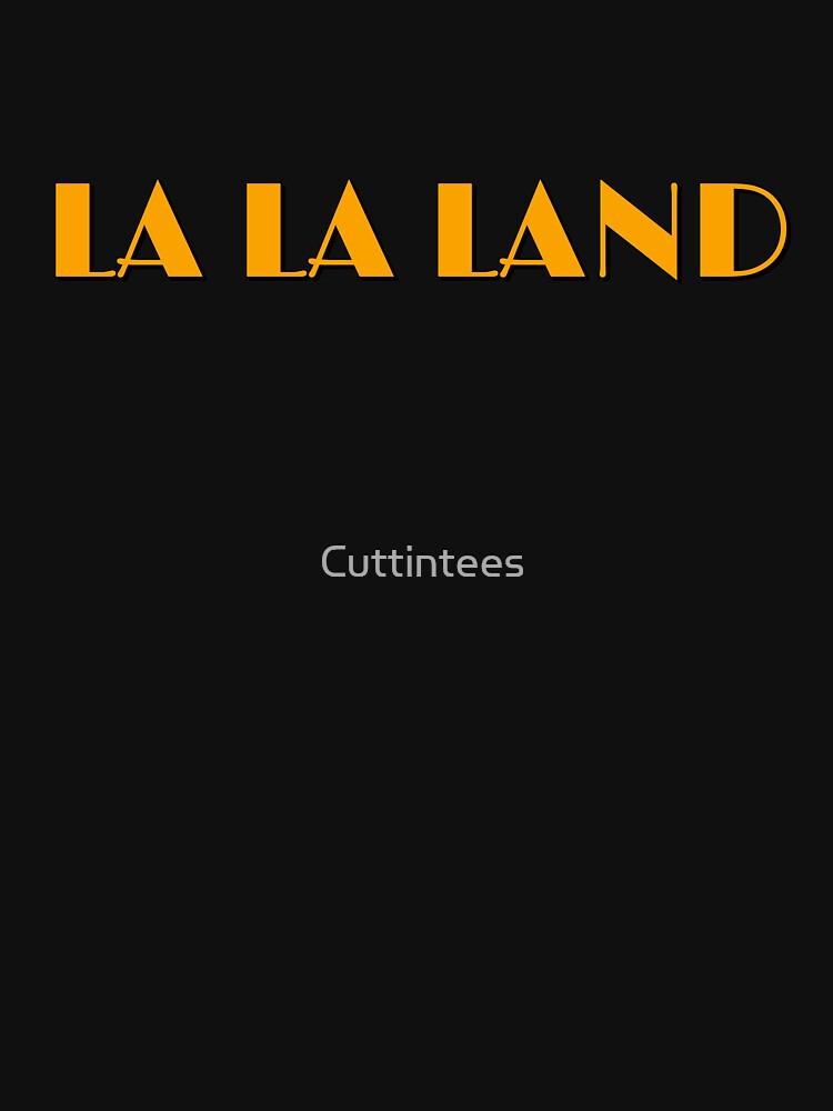 LA LA LAND  by Cuttintees
