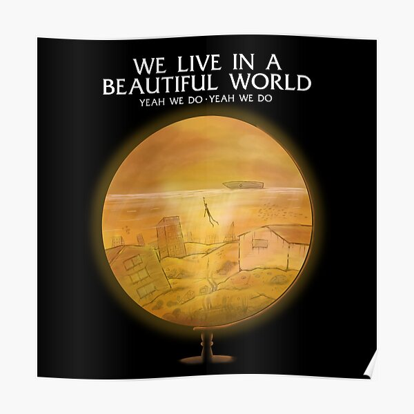 We live in a beautiful world Póster