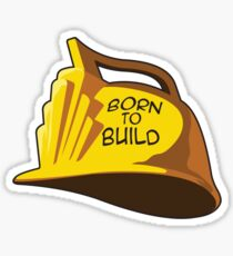 Born to Build Sticker