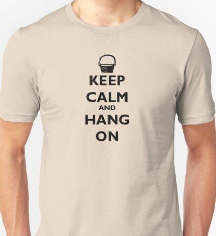 Keep Calm and Hang On T-Shirt