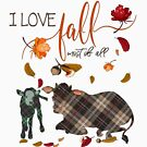 Cow Lovers - I Love Fall Most of All  by IconicTee