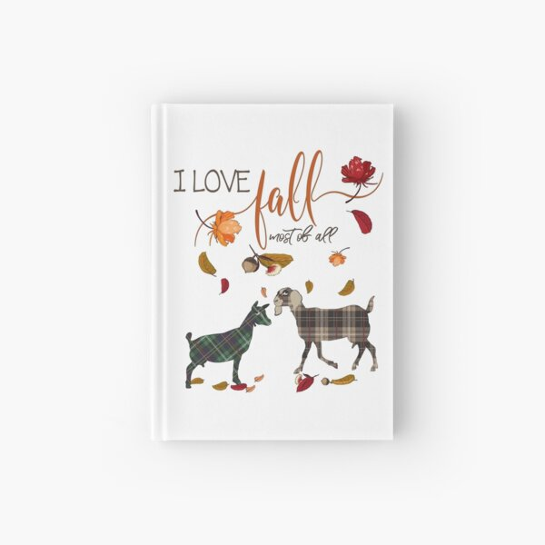 Goat Lovers - I Love Fall Most of All  Hardcover Journal