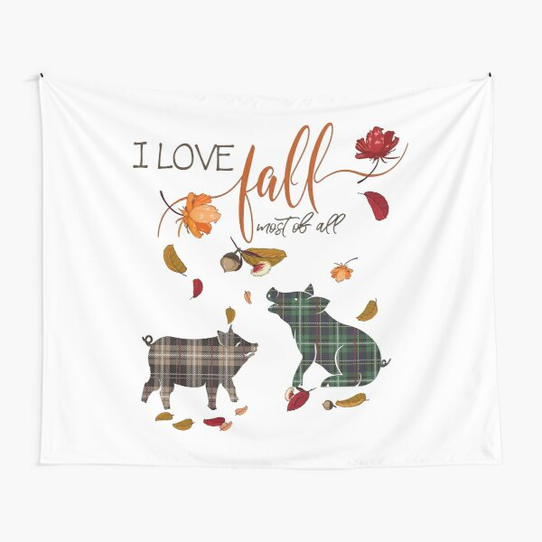 Pig Lovers - I Love Fall Most of All  Tapestry