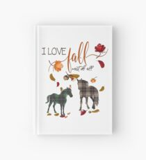 Horse Lovers - I Love Fall Most of All  Hardcover Journal
