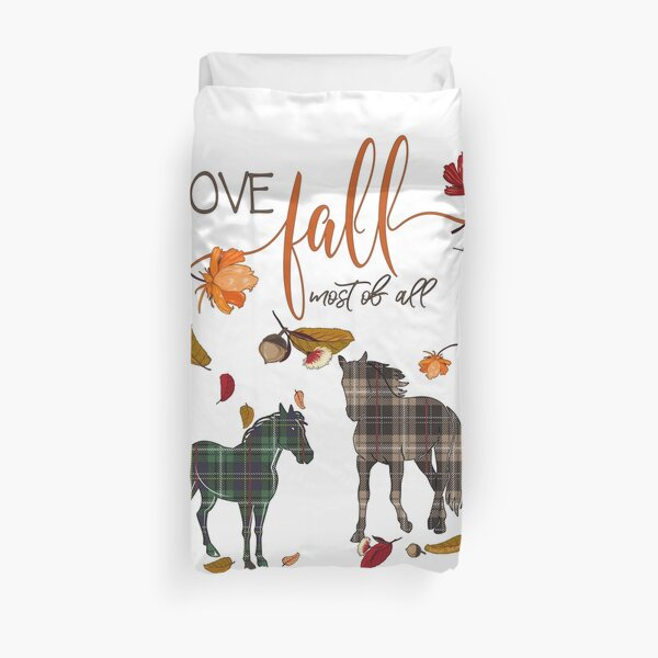 Horse Lovers - I Love Fall Most of All  Duvet Cover