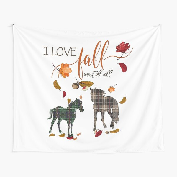 Horse Lovers - I Love Fall Most of All  Tapestry