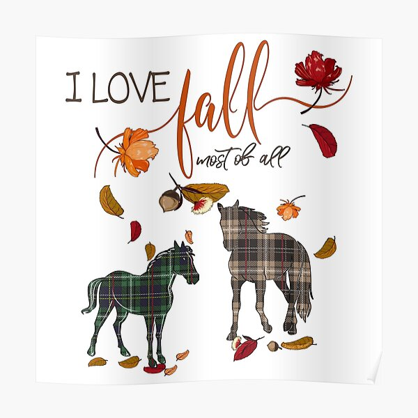 Horse Lovers - I Love Fall Most of All  Poster