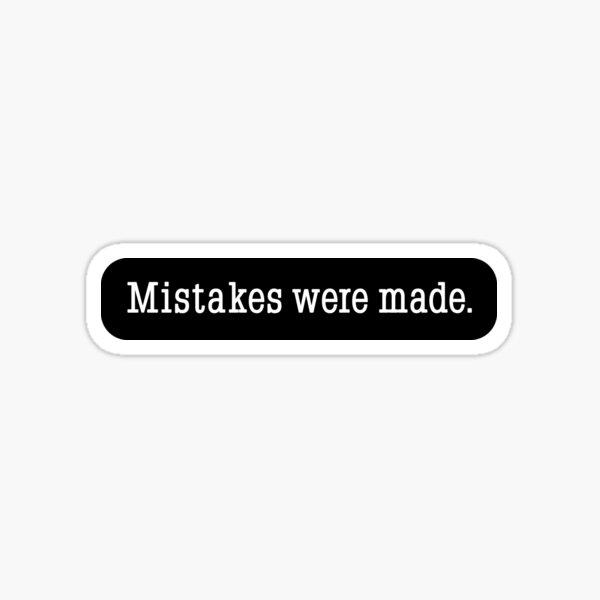 Mistakes were made Sticker
