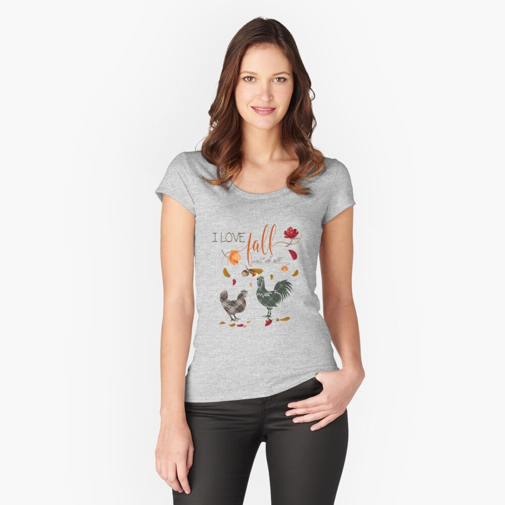 Chicken Lovers - I Love Fall Most of All  Fitted Scoop T-Shirt