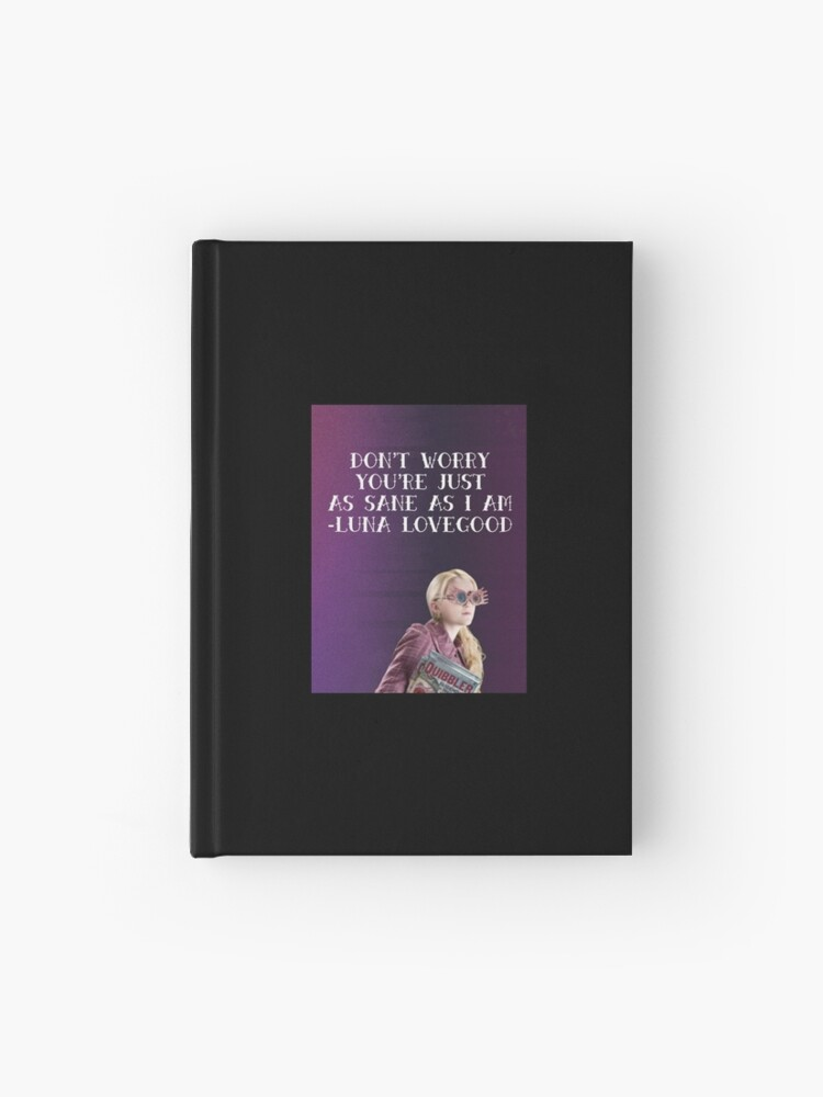 Luna Lovegood Quotes Hardcover Journal By Abbeyrosearmon Redbubble