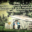 """""""PRBA: Professional Redneck Bowler's Association""""... prints and products by Bob Hall©"""
