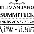 Kilimanjaro Summitter  The Roof of Africa 5895m - 19341 ft by Swahili101