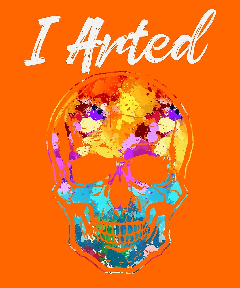 Funny Artists, I Arted Colorful Human Skull von mjacobp