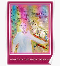 I HAVE ALL THE MAGIC INSIDE ME Poster