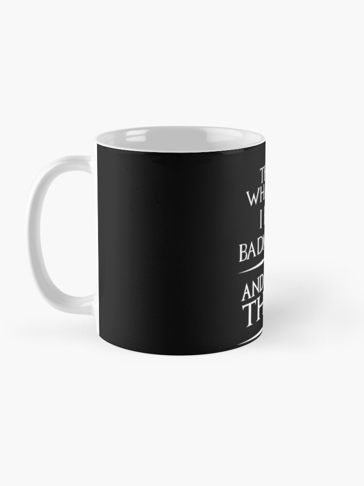 Alternate view of That's What I Do I Play badminton and i know things  Funny Badminton  Mug