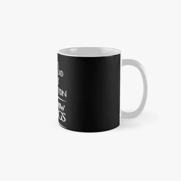 That's What I Do I Play badminton and i know things  Funny Badminton  Classic Mug