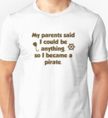 I Could Be Anything Unisex T-Shirt